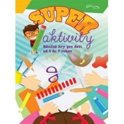 Super aktivity pre deti od 5-7 rokov